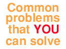 Common problems that you can solve