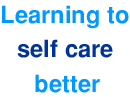Learnign to self care better by going on an IT course at the library or the Expert Patient Programme