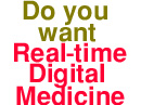 Do you want Real-time Digital Medicine which allows you access to information and book some services as soon as you want to do it instead of having to wait?