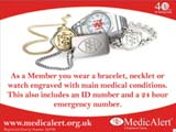 Register with Medic Alert if you suffer with a life threatening condition